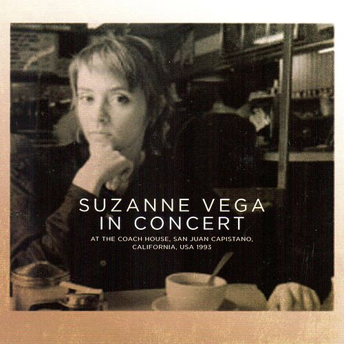 In Concert (Live at the Coach House, San Juan Capistano 1993) by Suzanne Vega
