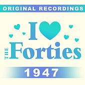 I Love The Forties: 1947 by Various Artists