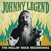 The Rollin' Rock Recordings by Johnny Legend