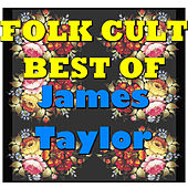 Folk Cult: Best Of James Taylor (Live) by James Taylor