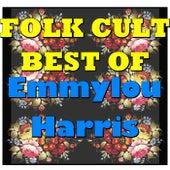 Folk Cult: Best Of Emmylou Harris (Live) by Emmylou Harris