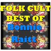 Folk Cult: Best Of Bonnie Raitt (Live) von Bonnie Raitt