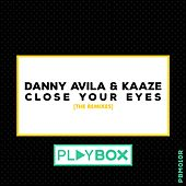 Close Your Eyes (The Remixes) by Danny Avila