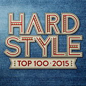 Hardstyle Top 100 - 2015 by Various Artists