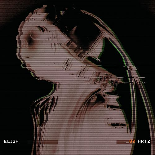 80 Hrtz by Eligh