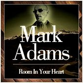 Room in Your Heart by Mark Adams