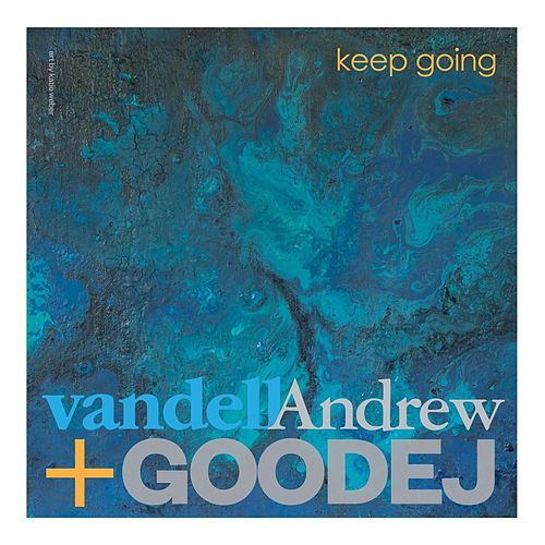 Keep Going by Vandell Andrew