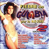 Fiebre de Cumbia por la Noche, Vol. 2 by Various Artists