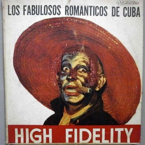 Los Fabulosos Romanticos de Cuba- High Fidelity by Orquesta Romanticos De Cuba