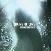Strange Grey Days by Chains Of Love