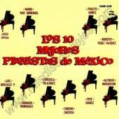 Los 10 Mejores Pianistas de Mexico by Various Artists
