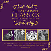 Great Gospel Classics: Songs of Praise & Worship, Vol. 4 by Various Artists