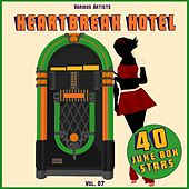 Heartbreak Hotel, Vol. 07 (40 Juke Box Stars) von Various Artists