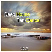 Deep House Ten-Dance, Vol. 3 by Various Artists