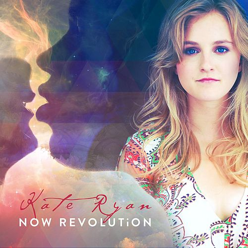 Now Revolution by Kate Ryan