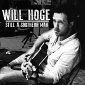 Still a Southern Man by Will Hoge