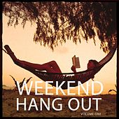Weekend Hang Out, Vol. 1 (Relaxing Music) by Various Artists