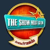 THE SHOW MUST GO ON with Aretha Franklin von C + C Music Factory