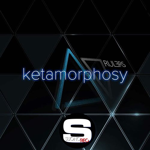 Ketamorphosy by The Rulers