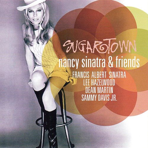 Sugartown (Nancy Sinatra & Friends) by Nancy Sinatra