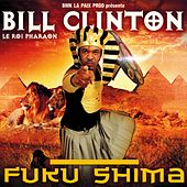 Fuku Shima (Le roi pharaon) by Bill Clinton