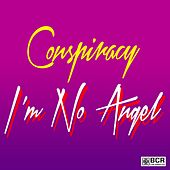 I'm No Angel by Conspiracy