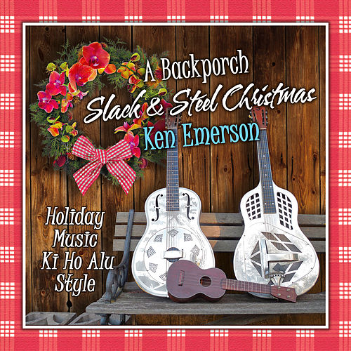 A Backporch Slack & Steel Christmas by Ken Emerson