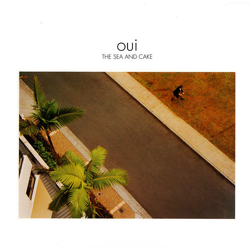 Oui by The Sea and Cake