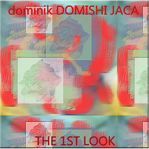 The 1st Look by Dominik Domishi Jaca