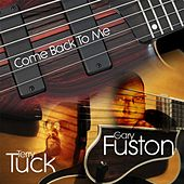Come Back to Me by Gary Fuston