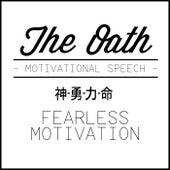 The Oath (Motivational Speech) by Fearless Motivation