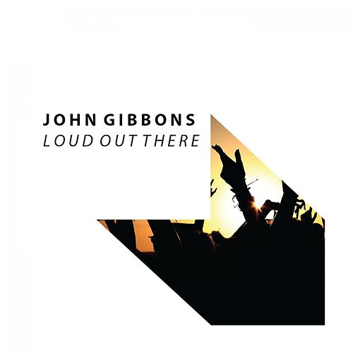 Loud out There by John Gibbons
