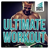 Music for Sports: Ultimate Workout (Fitness, Boot Camp, Cycling, Running) by Various Artists