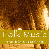 Folk Music: From USA To Catalonia by Various Artists