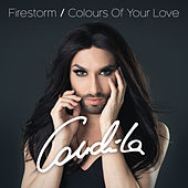 Firestorm / Colours of Your Love by Conchita Wurst
