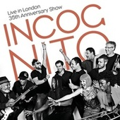 Live in London - 35th Anniversary Show von Incognito