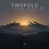 Taken Back (feat. Leah Culver) by Twofold