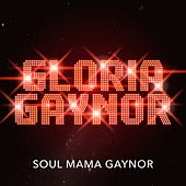 Soul Mama Gaynor by Gloria Gaynor