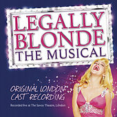 Legally Blonde The Musical: Original London Cast Recording by Various Artists