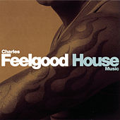 House Music (Continuous DJ Mix By Charles Feelgood) by Various Artists
