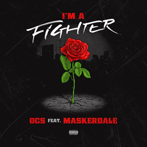 Im a Fighter (feat. Maskerade) by OCS