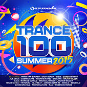 Trance 100 - Summer 2015 by Various Artists