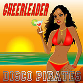 Cheerleader (Dominican Sunrise Remix) by Disco Pirates
