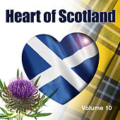 Heart of Scotland, Vol. 10 by Various Artists