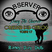 Observer Dub Catalog, Vol. 17 (Rainy Day Dub) by Niney the Observer