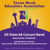 2015 Texas Music Educators Association (TMEA): All-State 6A Concert Band [Live] by Texas All-State 6A Concert Band