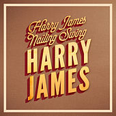Harry James Nailing Swing by Harry James