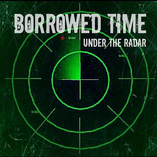 Under the Radar by Borrowed Time