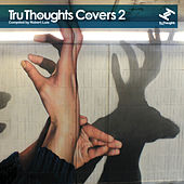 Tru Thoughts Covers 2 by Various Artists
