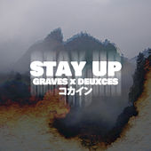 Stay Up - Single by Deuxces